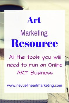 Art Marketing Resource - all of the tools you will need to run an online art business. Nevue Fine Art Marketing