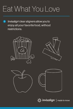 Remove your Invisalign® clear aligners and enjoy all your favorite foods, no limits! Just remember to brush before putting your clear aligners back in. This prevents sugars from being trapped next to your teeth and prevents discoloration of the clear aligner material.