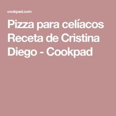 Pizza para celíacos Receta de Cristina Diego - Cookpad