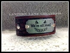 """""""we're all MAD here"""" leather cuff"""