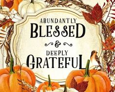 Happy Thanksgiving - Being Grateful