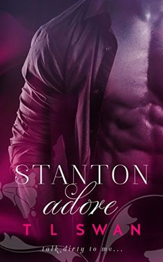 ►►►#SALE 99¢ for a limited time!◄◄◄ Stanton Adore  (Stanton, #1) by T L Swan  ►Amazon: http://geni.us/ZwsG  ►►► BLURB◄◄◄ She's kryptonite.  Sensual, sweet, and as annoyingly perfect as she was when I left 7 years ago.  My body remembers the way she felt underneath me, and wants her again. My heart remembers the way she crushed it and wants as far away as possible. But she's everywhere, haunting me, torturing me, driving me past all logical reason. I need to forget her, move on and g
