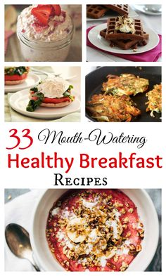 33 Mouth-Watering Healthy Breakfast Ideas. These healthy breakfast recipes are the perfect way to start your day on a healthy note.Set aside some time and commit to a nurturing breakfast. You won't regret it! #healthyrecipes