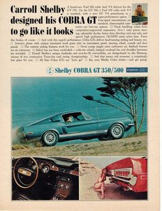 1968 vintage print advertisement for the Carroll Shelby GT 350 and 500 Ford Shelby Cobra, Shelby Mustang, Mustang Cobra, Shelby Car, Mustang Fastback, Mustang Boss, Shelby Gt500, Mustang 1966, Ford 2000