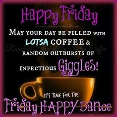 Happy Friday Its Time For The Happy Dance friday happy friday tgif good morning friday quotes good morning quotes friday quote good morning friday funny friday quotes quotes about friday Friday Morning Quotes, Happy Friday Quotes, Good Morning Friday, Feel Good Friday, Good Morning Coffee, Morning Humor, Good Morning Quotes, Happy Quotes, Funny Quotes