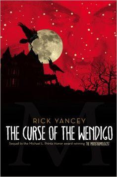 The Curse of the Wendigo (The Monstrumologist Book 2)