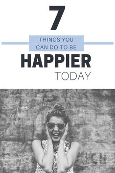 7 Ways You Can Be Happier TODAY | Carly from carlyonpurpose discusses tips, tricks, and suggestions to make today a better day. Learn how to conquer your depression and alter your psychology to feel lighter, smile more, and feel better about yourself and your surroundings. [Guest Post]