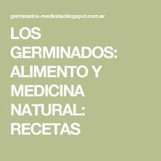 LOS GERMINADOS: ALIMENTO Y MEDICINA NATURAL: RECETAS