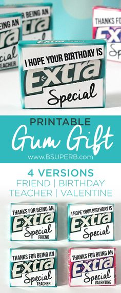 Printable Gum Gift - 4 versions for teachers, friends, birthdays, and Valentines