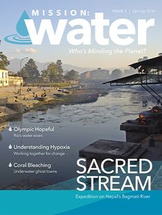 Mission: Water is a new magazine featuring the organizations and researchers who tackle the world's most challenging water issues. It highlights the latest trends in instrumentation and research ap… Coral Bleaching, Water Issues, News Magazines, Science, Education, Organizations, World, Latest Trends, Highlights