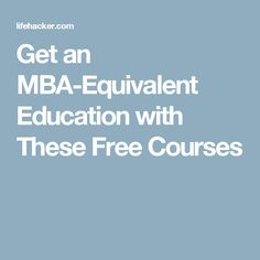 Get an MBA-Equivalent Education with These Free Courses