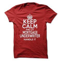 (Tshirt Popular) Keep Calm And Let Mortgage Underwriter Handle It [Tshirt design] Hoodies, Tee Shirts