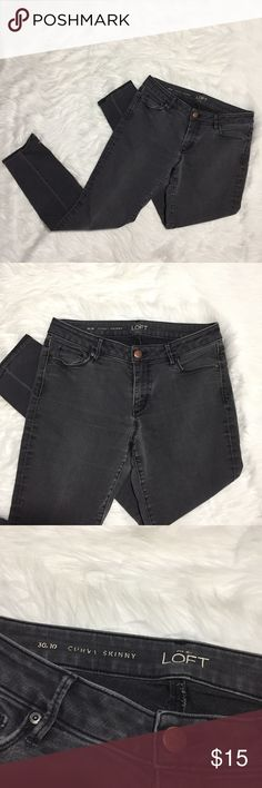{LOFT} Curvy Skinny Grey Wash Jeans Used in good condition. No Trades / No PayPal /  Smoke-Free Home / Ask Questions! / No Model Requests Please / Like what you see but dont like the price? MAKE ME AN OFFER! LOFT Jeans Skinny