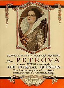 The Eternal Question. (Lost film) Olga Petrova, Mahlon Hamilton, Arthur Hoops, Warner Oland, Edward Martindel. Directed by Burton L. King. Popular Plays & Players. 1916
