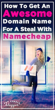 Pro Female Blogger's guide on how to get an awesome domain name for a steal with Namecheap - http://www.profemaleblogger.com/domain-name-registration