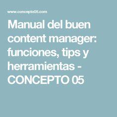 Manual del buen content manager: funciones, tips y herramientas - CONCEPTO 05
