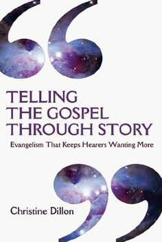 Telling the Gospel Through Story: Evangelism That Keeps Hearers Wanting More by Christine Dillon. $11.25. Save 25% Off!. http://www.letrasdecanciones365.com/detailb/dplmc/0l8m3c0f8k3w7x9t4f9a.html. Publisher: IVP Books (May 25, 2012). Publication Date: May 25, 2012. Everybody loves a good story.  In an age when prepackaged gospel formulations leave people cold, well-told Bible stories can be used powerfully by God to touch people's hearts and draw them to himse...