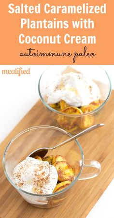 Salted Caramelized Plantains with Coconut Cream.