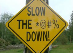 funny road signs | Funny road sign for speeders