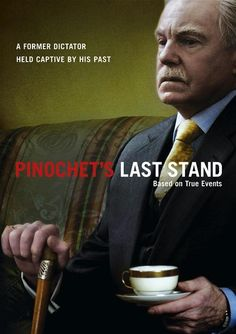 Pinochet's Last Stand _ based on a true story