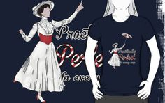"""""""Practically Perfect in Every Way!"""" T-Shirts & Hoodies by Margybear 