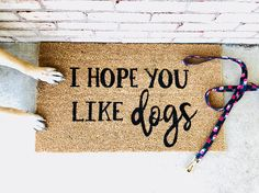 A little humor behind your love for dogs! Share this mat with any dog lover or to scare away those who don't!! Dimensions are 18x30in Easy to Clean For Outdoor Use Send a message if you want a custom mat