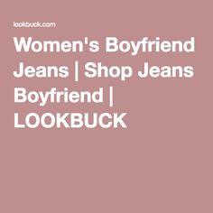 Women's Boyfriend Jeans | Shop Jeans Boyfriend | LOOKBUCK