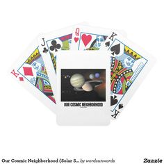 "Our Cosmic Neighborhood (Solar System) Bicycle Playing Cards #astronomy #solarsystem #ourcosmicneighborhood #planets #scientist #astronomer #geek #neighborhood #wordsandunwords Here's a deck of playing cards featuring ""Our Cosmic Neighborhood""."
