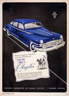 "1948 Chrysler Sedan vintage ad. The finest compliment and tribute to your discriminating taste: ""I see you drive a Chrysler."" You can drive all day in a Chrysler without shifting gears."