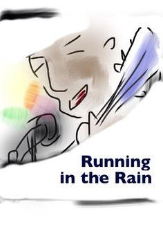 Running in the Rain""