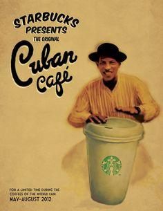 Starbucks Cuban Cafe | Print Ad by Laura De Valencia, via Behance