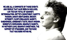 We are all a composite of those events and people that have been in our lives... -Barry Manilow