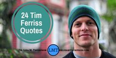 24 Tim Ferriss Quotes to Make You More Productive
