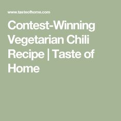 Contest-Winning Vegetarian Chili Recipe | Taste of Home