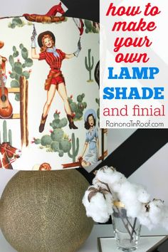 How to Make a Lampshade out of any Fabric & DIY Finial