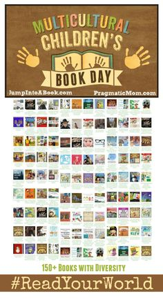 Multicultural Children's Book Day shares 100+ Resource of Books with Diversity. The Multicultural Children's Book Day team hopes to spread the word and raise awareness  about the importance of diversity in children's literature.   #readyourworld