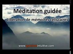 Méditation guidée pour libérer ses mémoires cellulaires - La Guérison Intuitive - Caroline Blanco - YouTube