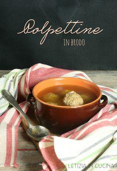 Letizia in Cucina: Polpettine in brodo