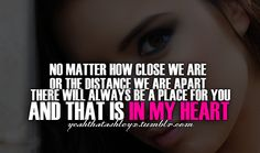 There will always be a place for you and that is in my heart #love #boyfriend #girlfriend #quotes #heart