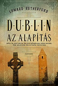 Dublin, Edward Rutherfurd, Pita, Iphone Phone Cases, Book Lovers, Reading, Books, Products, Libros