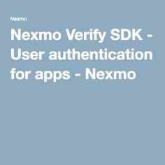 Nexmo Verify SDK - User authentication for apps - Nexmo