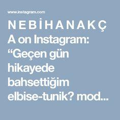 """N E B İ H A N A K Ç A on Instagram: """"Geçen gün hikayede bahsettiğim elbise-tunik💛 model tüm kollu ve kloş kesim. Kollar bütün olduğundan boy maksimum bu kadar. Tam boy yapmak…"""" • Instagram"""