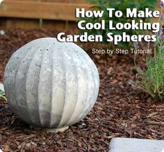 How To Make Cool Looking Garden Spheres-use cheap glass light globes with concrete.