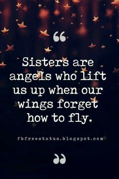 Sister Quotes And Sayings With Images quotes about sister, Sisters are angels who lift us up when our wings forget how to fly.quotes about sister, Sisters are angels who lift us up when our wings forget how to fly. Inspirational Quotes For Sisters, Little Sister Quotes, Sister Poems, Sister Quotes Funny, Love My Sister, Brother Quotes, Best Friend Quotes, Inspiring Quotes, Sister Friend Quotes