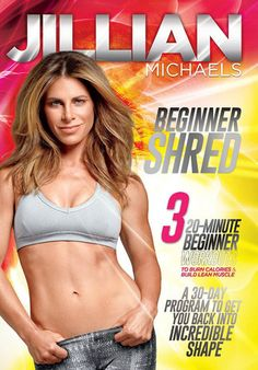Jillian Michaels Beginner Shred - This woman is awesome. I can see results in just 10 days!