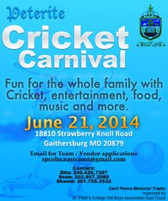 Peter's College Old Boys Association East Coast organizes Peterite Cricket Carnival on June 21 , 2014 at 18810 Strawberry Knoll Road , Gaithersburg , MD For more information, contact 240 426 202 957 301 755 3532