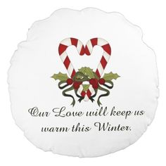 Personalized Candy Cane Hearts Round Pillow says : Our Love will keep us warm this Winter on one side.  The other side is personalized with two names.  Makes a great couples Christmas gift or use it to decorate your home.  Would also make a great gift for a winter wedding.  www.zazzle.com/seasonalshowers #apinparty