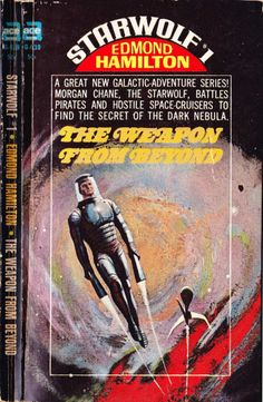 Starwolf 1-3 by Edmond Hamilton, 1967-68. Covers by Jack Gaughan.Ace G-639: The Weapon From BeyondAce G-701: The Closed WorldsAce G-766: World of the Starwolves