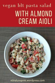 Vegan BLT Pasta Salad with Almond Cream Aioli | xtinaluvspink.wordpress.com #recipe
