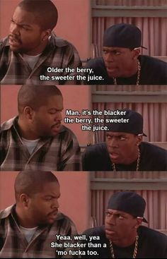 Craig and Smokey 'older the berry sweeter the juice' Friday movie